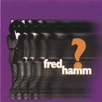 fredhamm_question